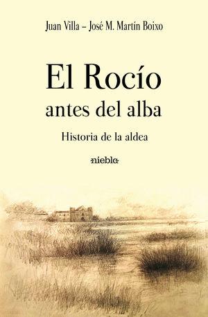 EL ROCÍO ANTES DEL ALBA. HISTORIA DE LA ALDEA