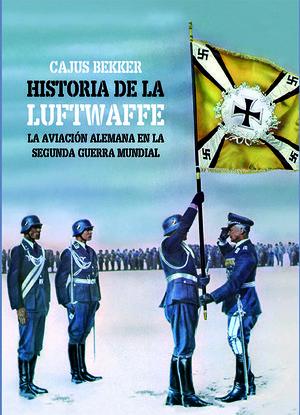 LA HISTORIA DE LA LUFTWAFFE