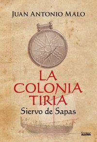 LA COLONIA TIRIA, SIERVO DE SAPAS