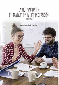 LA MOTIVACIÓN EN EL TRABAJO DE LA ADMINISTRACIÓN 2ªEDICION