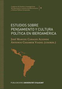 ESTUDIOS SOBRE PENSAMIENTO Y CULTURA POLITICA EN IBEROAMERICA