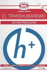 EL TRANSHUMANISMO EN 100 PREGUNTAS