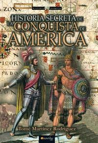 HISTORIA SECRETA DE CONQUISTA DE AMERICA