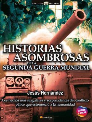 HISTORIAS ASOMBROSAS 2 GUERRA MUNDIAL