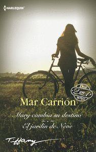 MARY CAMBIA SU DESTINO / EL JARDÍN DE NEVE