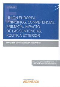 UNION EUROPEA PRINCIPIOS COMPETENCIAS PRIMACIA IMPACTO DE SENTENCIAS