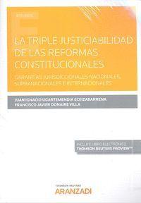 LA TRIPLE JUSTICIABILIDAD DE LAS REFORMAS CONSTITUCIONALES (DÚO