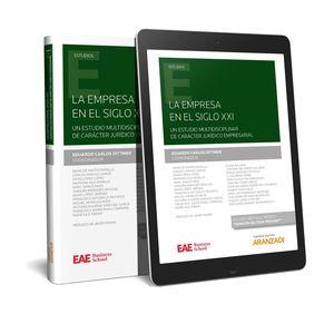 LA EMPRESA EN EL SIGLO XXI: UN ESTUDIO MULTIDISCIPLINAR DE CARÁCTER JURÍDICO EMP