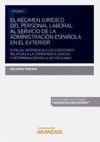 EL RÉGIMEN JURÍDICO DEL PERSONAL LABORAL AL SERVICIO DE LA ADMINISTRACIÓN ESPAÑOLA EN EL EXTERIOR