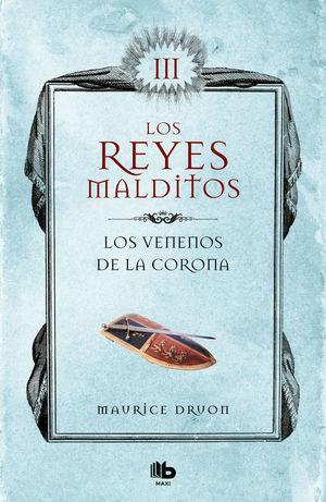 LOS VENENOS DE LA CORONA (LOS REYES MALDITOS 3)