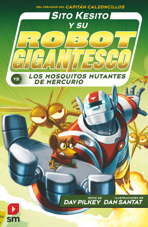 SITO KESITO Y SU ROBOT GIGANTESCO CONTRA LOS MOSQUITOS MUTANTES DE MERCURIO