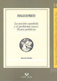 INDALECIO PRIETO. LA NACIÓN ESPAÑOLA Y EL PROBLEMA VASCO. TEXTOS POLITICOS