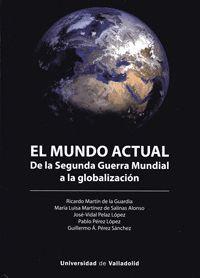 EL MUNDO ACTUAL DE LA SEGUNDA GUERRA MUNDIAL A LA GLOBALIZACIÓN