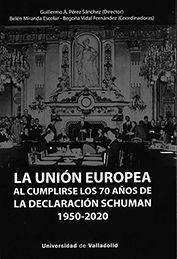 UNION EUROPEA AL CUMPLIRSE LOS 70 AÑOS DE LA DECLARACION SCHUMAN