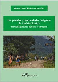 LOS PUEBLOS Y COMUNIDADES INDÍGENAS DE AMÉRICA LATINA. FILOSOFÍA JURÍDICO-POLÍTI