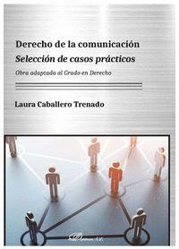 DERECHO DE LA COMUNICACIÓN. SELECCIÓN DE CASOS PRÁCTICOS