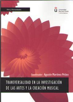 TRANSVERSALIDAD EN LA INVESTIGACIÓN DE LAS ARTES Y LA CREACIÓN MUSICAL