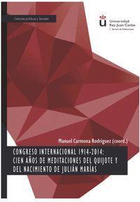 CONGRESO INTERNACIONAL 1914-2014: CIEN AÑOS DE MEDITACIONES DEL QUIJOTE Y DEL NA
