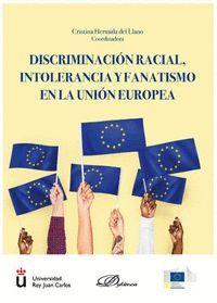 DISCRIMINACIÓN RACIAL, INTOLERANCIA Y FANATISMO EN LA UNIÓN EUROPEA