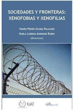 SOCIEDADES Y FRONTERAS: XENOFOBIAS Y XENOFILIAS