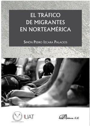 EL TRAFICO DE MIGRANTES EN NORTEAMERICA