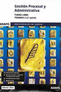 GESTION PROCESAL Y ADMINISTRATIVA (TURNO LIBRE) TEMARIO 2 (1ª Y 2ª PARTE)