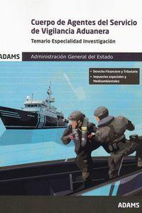 CUERPO DE AGENTES DEL SERVICIO DE VIGILANCIA ADUANERA - TEMARIO ESP. INVESTIG.