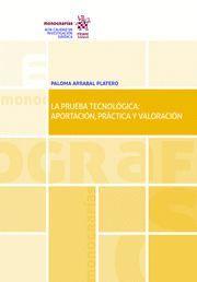 LA PRUEBA TECNOLOGICA: APORTACION, PRACTICA Y VALORACION