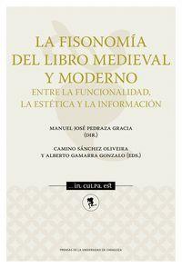 LA FISONOMÍA DEL LIBRO MEDIEVAL Y MODERNO: ENTRE LA FUNCIONALIDAD, LA ESTÉTICA Y