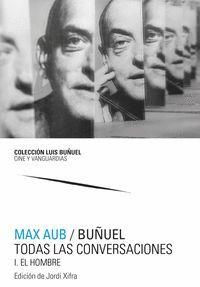 MAX AUB / BUÑUEL. (2 VOLS.) TODAS LAS CONVERSACIONES