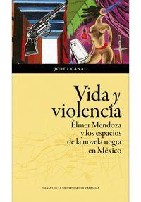 VIDA Y VIOLENCIA. ELMER MENDOZA Y LOS ESPACIOS DE LA...