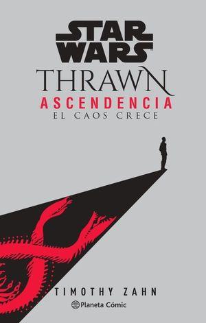 STAR WARS THRAWN ASCENDENCIA Nº 01- EL CAOS CRECE (NOVELA)