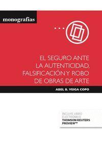 EL SEGURO ANTE LA AUTENTICIDAD, FALSIFICACIÓN Y ROBO DE OBRAS DE ARTE (PAPEL + E