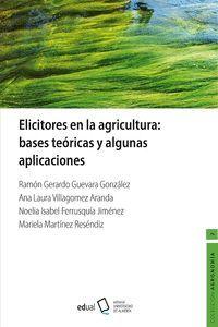 ELICITORES EN LA AGRICULTURA: BASES TEORICAS Y ALGUNAS APLICACIONES