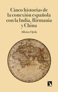 CINCO HISTORIAS DE LA CONEXIÓN ESPAÑOLA CON LA INDIA, BIRMANIA Y