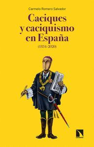 CACIQUES Y CACIQUISMO EN ESPAÑA (1834-2020)