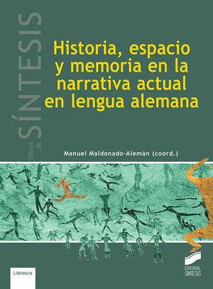 HISTORIA, ESPACIO Y MEMORIA EN LA NARRATIVA ACTUAL EN LENGUA ALEMANA