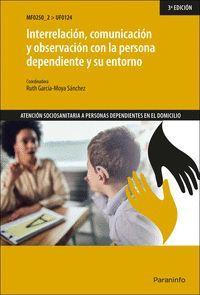 INTERRELACIÓN, COMUNICACIÓN Y OBSERVACIÓN CON LA PERSONA DEPENDIENTE Y SU ENTORN
