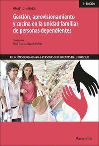 GESTIÓN, APROVISIONAMIENTO Y COCINA EN LA UNIDAD FAMILIAR DE PERSONAS DEPENDIENT