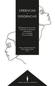CREENCIAS Y DISIDENCIAS. EXPERIENCIAS POLITICAS SOCIALES, CULTURA