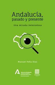 ANDALUCIA PASADO Y PRESENTE UNA MIRADA HETERODOXA