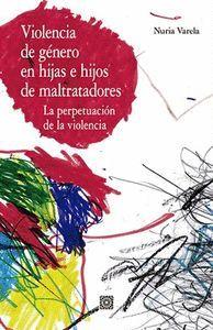 VIOLENCIA DE GENERO EN HIJAS E HIJOS DE MALTRATADORES