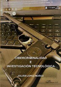 CIBERCRIMINALIDAD E INVESTIGACIÓN TECNOLÓGICA