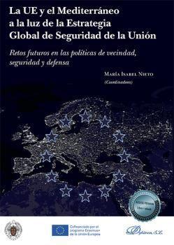 LA UE Y EL MEDITERRÁNEO A LA LUZ DE LA ESTRATEGIA GLOBAL DE SEGURIDAD DE LA UNIÓ