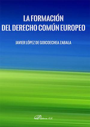 LA FORMACIÓN DEL DERECHO COMÚN EUROPEO
