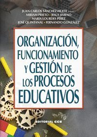 ORGANIZACIÓN, FUNCIONAMIENTO Y GESTIÓN DE LOS PROCESOS EDUCATIVOS