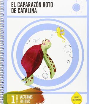 CUADERNO DE VACACIONES 1 º EP. EDELVIVES