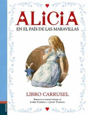 ALICIA EN EL PAIS DE LAS MARAVILLAS. LIBRO CARRUSEL