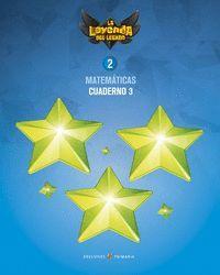 MATEMÁTICAS 2 EP CUADERNO 3 PROYECTO: LA LEYENDA DEL LEGADO