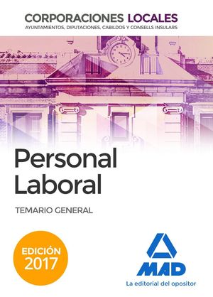 PERSONAL LABORAL TEMARIO GENERAL (2017) CORPORACIONES LOCALES